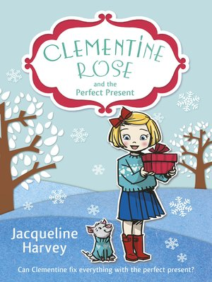 cover image of Clementine Rose and the Perfect Present