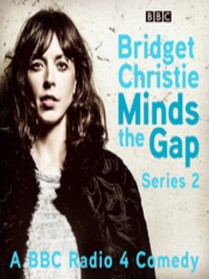 cover image of Bridget Christie Minds the Gap, The Complete Series 2