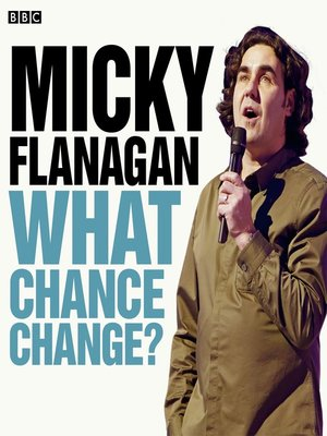 cover image of Micky Flanagan: What Chance Change?: Episode 3