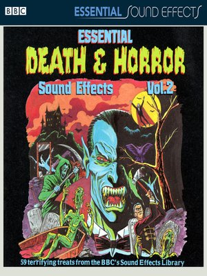 cover image of Essential Death and Horror Sound Effects, Volume 2