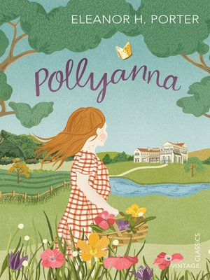Pollyanna by eleanor h porter overdrive rakuten for Eleanor h porter images