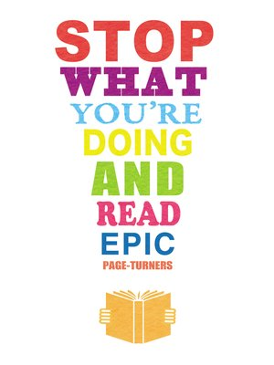 cover image of Stop What You're Doing and Read: Epic Page-turners