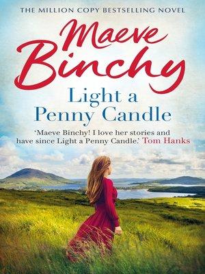 Light a Penny Candle by Maeve Binchy · OverDrive (Rakuten ...