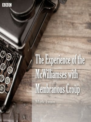 cover image of Mark Twain's The Experience of the McWilliamses with Membranous Croup
