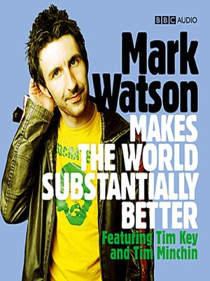 cover image of Mark Watson Makes the World Substantially Better
