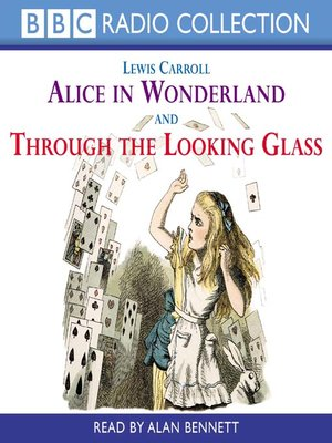 cover image of Alice in Wonderland and Through the Looking Glass