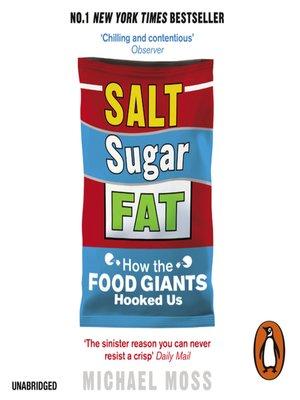 cover image of Salt, Sugar, Fat