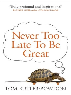 cover image of Never Too Late to Be Great