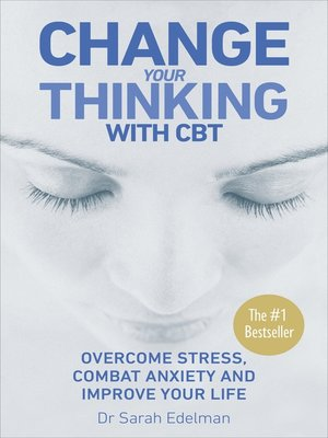 cover image of Change Your Thinking with CBT