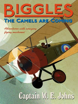 cover image of Biggles: The Camels Are Coming