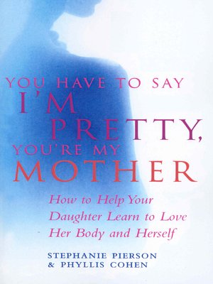 cover image of You Have to Say I'm Pretty, You're My Mother