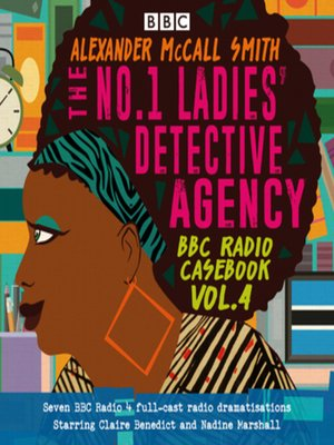 cover image of The No.1 Ladies' Detective Agency, BBC Radio Casebook, Volume 4
