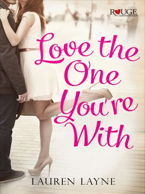 cover image of Love the One You're With