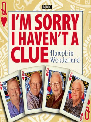 cover image of I'm Sorry I Haven't a Clue--Humph In Wonderland