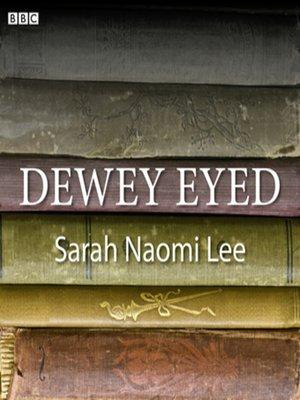cover image of Dewey Eyed