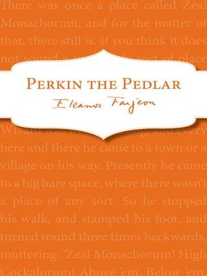 cover image of Perkin the Pedlar