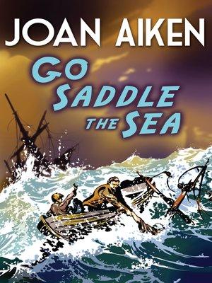 cover image of Go Saddle the Sea