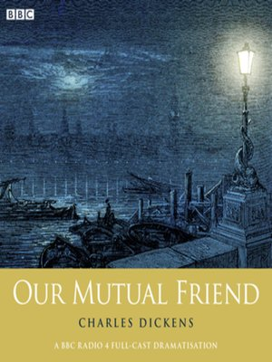cover image of Our Mutual Friend (Woman's Hour Drama)