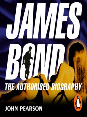 cover image of James Bond--The Authorised Biography