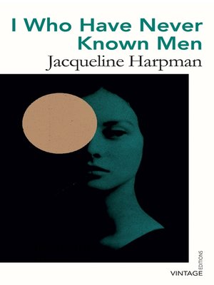 cover image of I Who Have Never Known Men