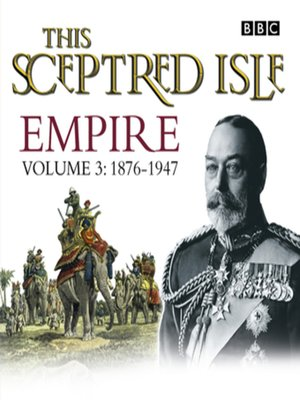 cover image of This Sceptred Isle  Empire Volume 3--1876-1947