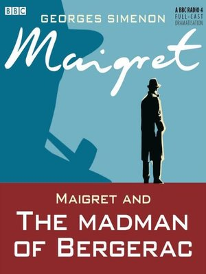 cover image of Maigret and the Madman of Bergerac
