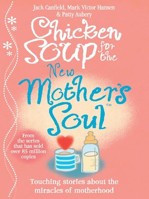 cover image of Chicken Soup for the New Mother's Soul