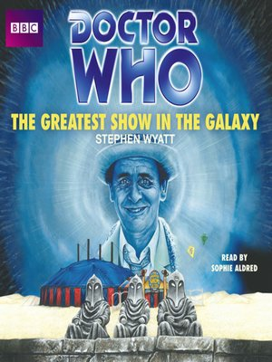 cover image of Doctor Who, The Greatest Show In the Galaxy