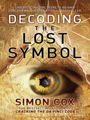 Decoding The Lost Symbol By Simon Cox Overdrive Rakuten Overdrive