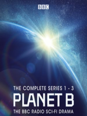 cover image of Planet B, The Complete Series 1-3