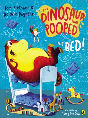 cover image of The Dinosaur That Pooped the Bed