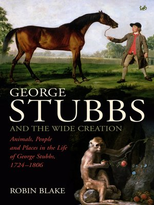 cover image of George Stubbs and the Wide Creation