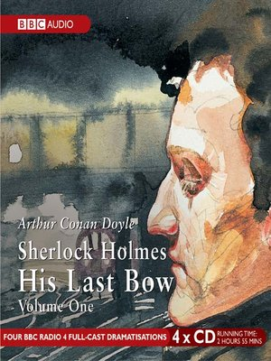 cover image of Sherlock Holmes His Last Bow, Volume 1