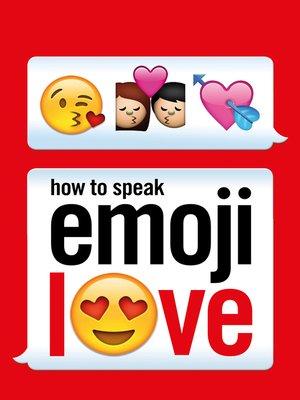 cover image of How to Speak Emoji Love