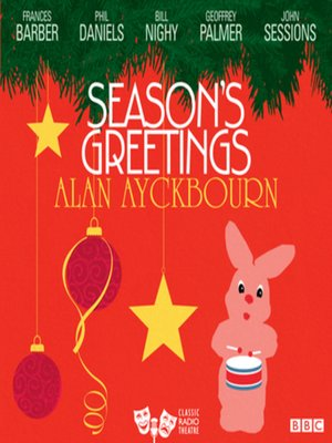 Seasons greetings by alan ayckbourn overdrive rakuten overdrive seasons greetings by alan ayckbourn m4hsunfo