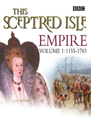 cover image of This Sceptred Isle  Empire Volume 1--1155-1783