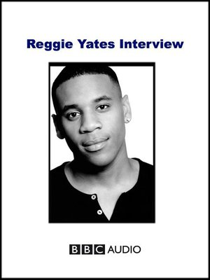 cover image of Reggie Yates Interview