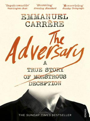 the adversary a true story of monstrous deception ebook