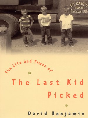 cover image of The Life and Times of the Last Kid Picked
