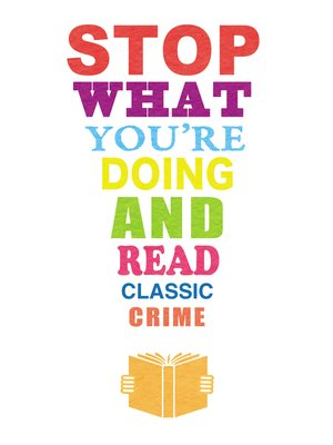 cover image of Stop What You're Doing and Read: Classic Crime