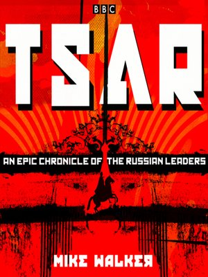 cover image of Tsar, An Epic Chronicle of the Russian Leaders