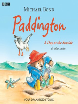 cover image of Paddington  a Day At the Seaside & Other Stories