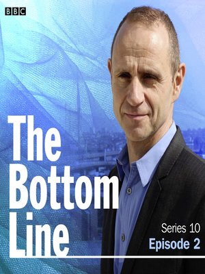 cover image of The Bottom Line, Series 10, Episode 2