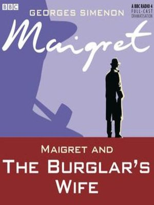 cover image of Maigret and the Burglar's Wife