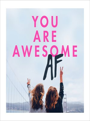 cover image of You Are Awesome AF