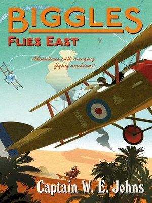 cover image of Biggles Flies East