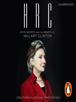 cover image of HRC, State Secrets and the Rebirth of Hillary Clinton