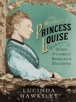 cover image of The Mystery of Princess Louise