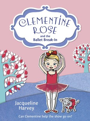 cover image of Clementine Rose and the Ballet Break-in