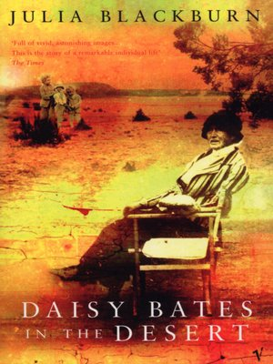 cover image of Daisy Bates in the Desert